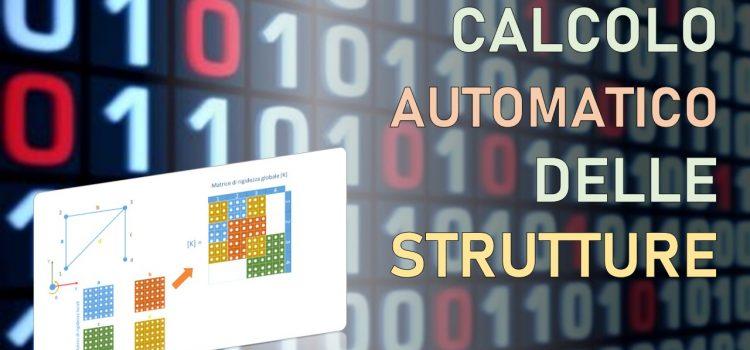 Calcolo automatico delle strutture: come si ottiene la soluzione del problema statico (in 5 passaggi)