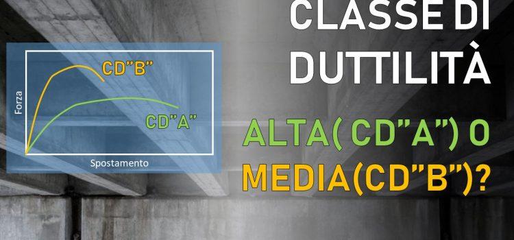 """Classe di duttilità alta (CD""""A"""") o media (CD""""B"""")? Scopri cosa cambia"""