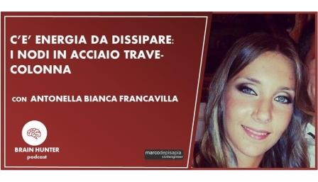 C'è energia da dissipare: i nodi in acciaio trave-colonna – con Antonella Francavilla [Brain Hunter Podcast]