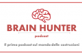 Impara dagli esperti: parte il Brain Hunter podcast