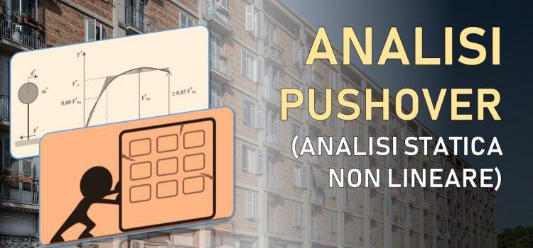 Analisi pushover: ecco come funziona (analisi statica non lineare ai sensi delle NTC2018)