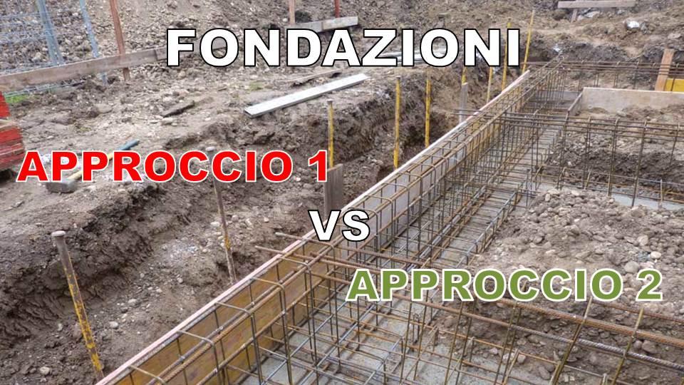 verifica geotecnica: approccio 1 e 2