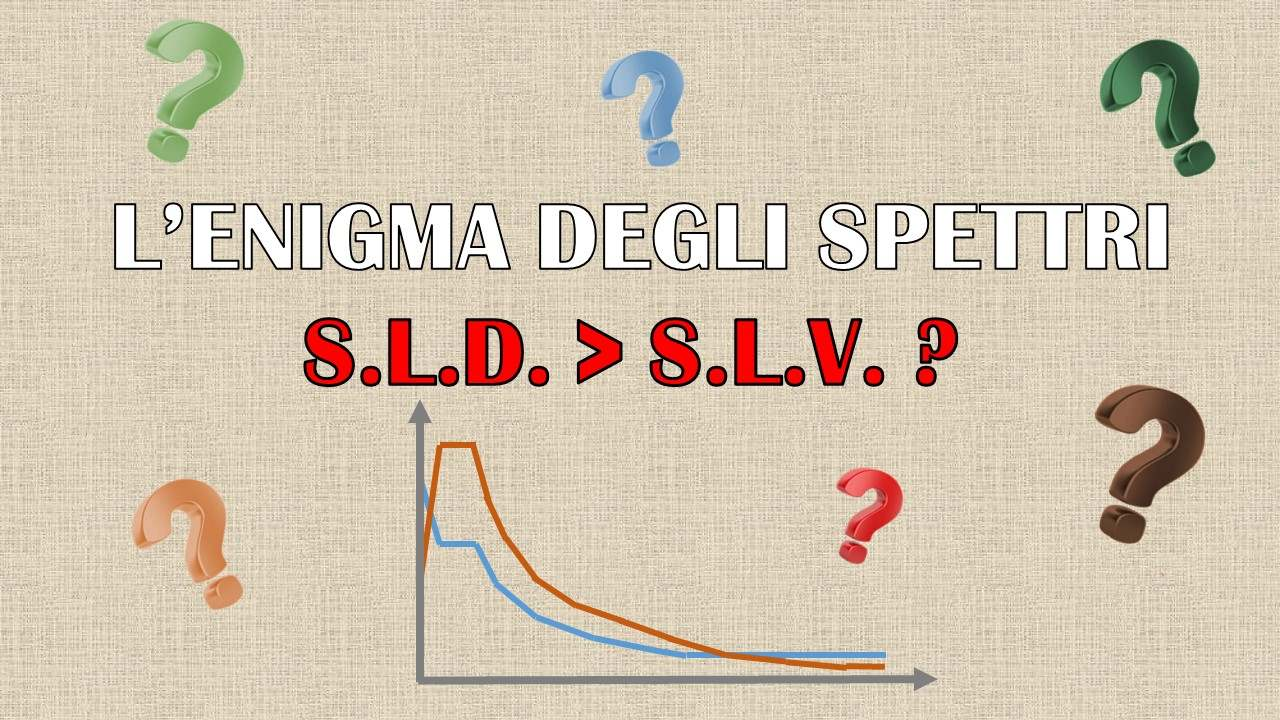 L'enigma degli Spettri: SLD maggiore di SLV, scopri perchè