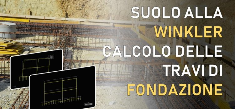 Suolo alla Winkler e rigidezza relativa fondazione/terreno: come calcolare le travi su suolo elastico