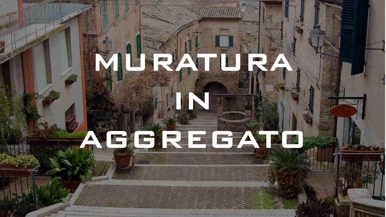 Muratura in aggregato: il rompicapo dei centri storici