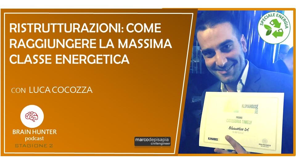 luca cocozza - brain hunter podcast - classe energetica
