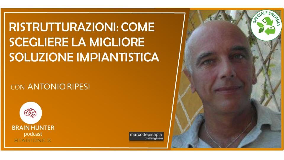 Ristrutturazioni: come scegliere la migliore soluzione impiantistica – con Antonio Ripesi [Brain Hunter Podcast]