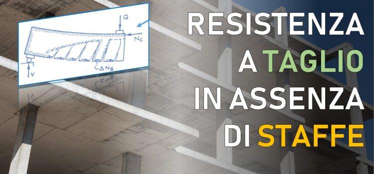 Resistenza a taglio del calcestruzzo in assenza di staffe: il meccanismo a pettine
