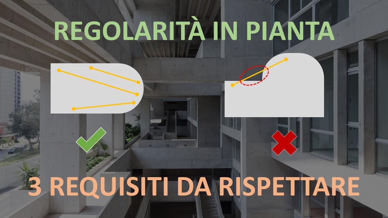 Regolarità in pianta: come evitare un errore del 13% (i tre requisiti delle NTC2018)