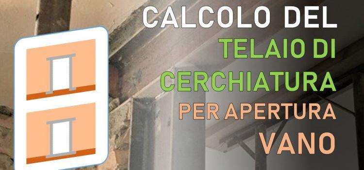 Cerchiatura: come calcolarla per l'intervento di apertura vano in una parete in muratura