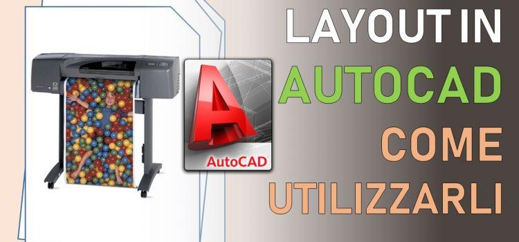 Layout AutoCad: velocizza la stampa delle tue tavole grafiche