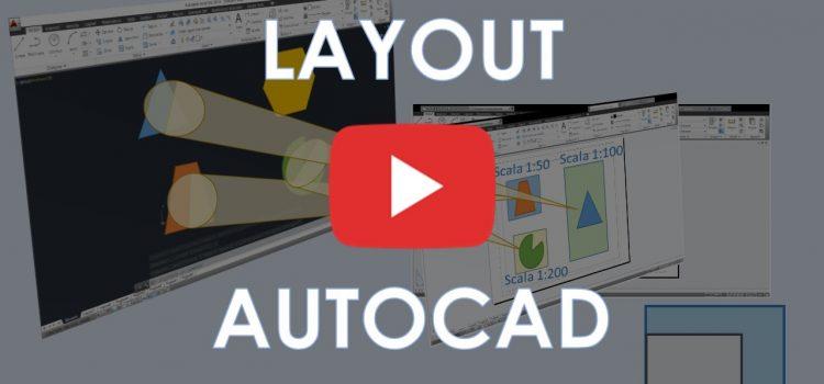 Layout AutoCad: come crearli e utilizzarli [video] (per ingegneri, architetti e geometri)
