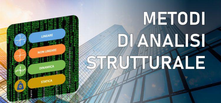 Metodi di analisi strutturale: come scegliere fra analisi lineare o non lineare, dinamica o statica