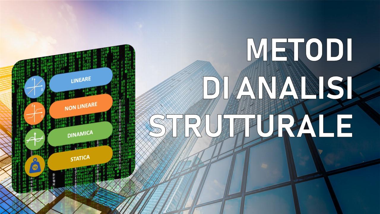analisi strutturale: quale metodo adottare
