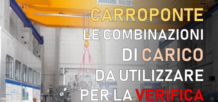 Carroponte: progetto, verifica e combinazioni di carico per il calcolo strutturale