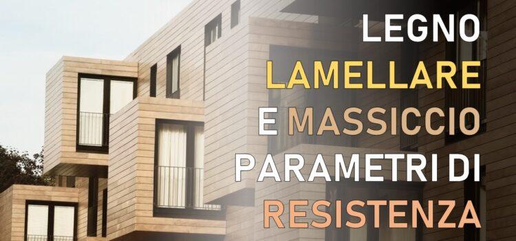 Legno lamellare e massiccio: come determinare i parametri di resistenza (tabelle da scaricare)
