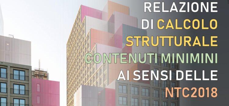 Relazione di calcolo strutturale: i contenuti che non possono mancare (ai sensi delle NTC2018)