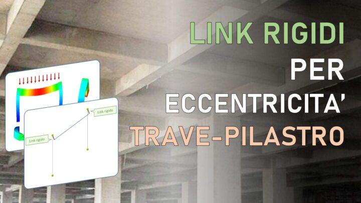 eccentricità travi pilastri: link rigidi