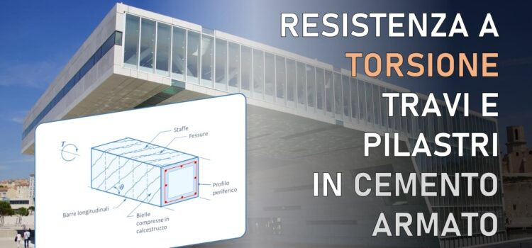 Verifica a torsione di travi e pilastri in cemento armato: quando è davvero necessaria (secondo le NTC2018)