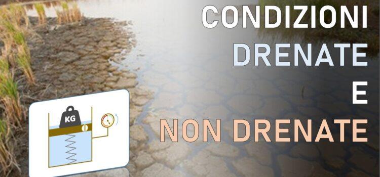 Condizioni drenate e non drenate: come influiscono sulla verifica geotecnica dei terreni